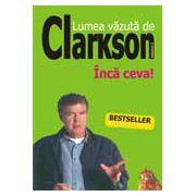 LUMEA VAZUTA DE CLARKSON. INCA CEVA! - VOL. 2