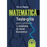 Matematica. Teste grila pentru admiterea la ASE