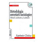 Metodologia cercetarii sociologice. Metode cantitative si calitative, editia a III-a