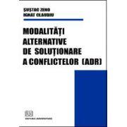 Modalităţi alternative de soluţionare a conflictelor(ADR)