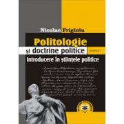 Politologie si doctrine politice, Vol. 1, Introducere in stiintele politice