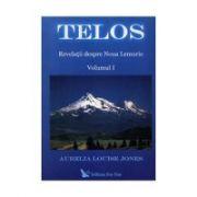 Telos. Revelatii despre Noua Lemurie. Vol 1+2+3