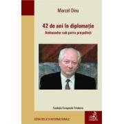 42 de ani in diplomatie