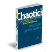 Chaotics. Managementul şi marketingul în era tubulenţelor