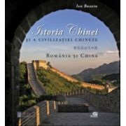 Istoria Chinei si a civilizatiei chineze. Romania si China