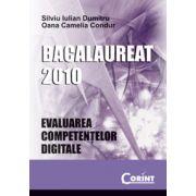 BACALAUREAT 2010- EVALUAREA COMPETENTELOR DIGITALE