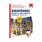 Bienvenue! Manual de limba franceza, nivelurile A1, A2, B1, B2 - editia a III-a - conține 2 CD AUDIO