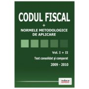 Codul Fiscal 2009-2010. Text consolidat şi comparat. Vol I şi Vol. II