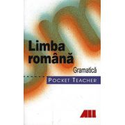 Limba Romana - Gramatica. Pocket Teacher