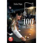 100 de zile Stela Popa