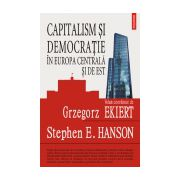 Capitalism si democratie in Europa Centrala si de Est. Evaluarea mostenirii regimurilor comuniste