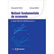 Notiuni fundamentale de economie. Ghid practic pentru elevi