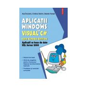 Aplicatii Windows in Visual C# 2008 Express Edition. Aplicatii cu baze de date SQL Server 2008