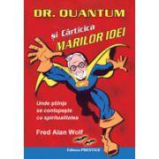 'Dq. Quantum si carticica marilor idei'