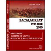 Bacalaureat - Istorie - 2010 - Programa, scheme de lecţie, subiecte şi răspunsurile lor