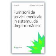 Furnizorii de servicii medicale în sistemul de drept românesc