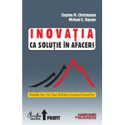 Inovaţia ca soluţie în afaceri - Crearea şi menţinerea unei creşteri de succes