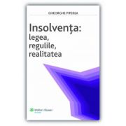 Insolvența: Legea, regulile, realitatea