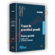 Tratat de procedura penala. Partea speciala - Edita a II-a, revazuta si adaugita