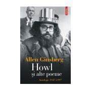 Howl si alte poeme. Antologie 1947-1997 Editie Cartonata