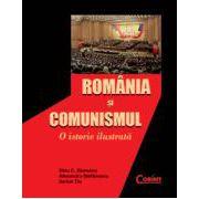 Romania si comunismul. O istorie ilustrata