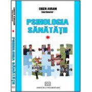 Psihologia sănătăţii - Abordări aplicate - Vol. I - Normalitate şi disfuncţionalitate psiho-comportamentală