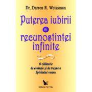 Puterea Iubirii şi Recunoştinţei Infinite. O călătorie de evoluţie şi de trezire a Spiritului vostru