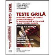Teste grilă pentru examenul de licenţă şi pentru admitere în magistratură, avocatură şi alte profesii juridice