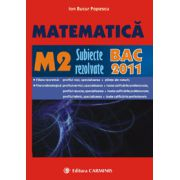 Matematica. M2. subiecte rezolvate. BAC 2011