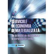 Serviciile in economia dematerializata. De la model de dezvoltare la strategii de firma