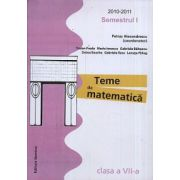 Teme de matematica. Clasa a VII-a, semestrul I