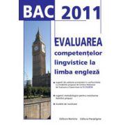 Bacalaureat 2011. Evaluarea competentelor lingvistice la limba engleza