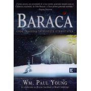 Baraca - Unde tragedia întâlneşte eternitatea