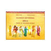 Calendar săptămânal 2011: Îngeri şi influenţe astrale