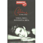 Celin Dion-Visul meu, Povestea mea