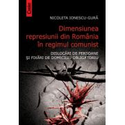 DIMENSIUNEA REPRESIUNII DIN ROMANIA