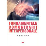 FUNDAMENTELE COMUNICARII INTERPERSONALE