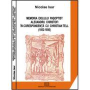 Memoria exilului paşoptist. Alexandru Christofi în corespondenţă cu Christian Tell (1852 - 1856