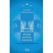 Polemica Paulescu: ştiinţă, politică, memorie