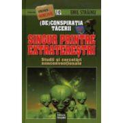 (DE)Conspiratia tacerii. Singur printre extraterestri. Colectia stranger secret files nr. 10. Teorii şi cercetări nonconvenţionale