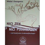 Nici zen, nici psihanaliza. Cartea care trebuie inchisa