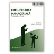 Comunicarea managerială. Metodologie și eficiență