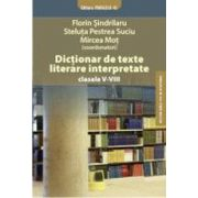 DICTIONAR DE TEXTE LITERARE INTERPRETATE clasele V-VIII