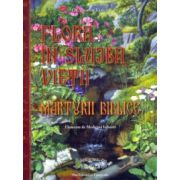 Flora in slujba vietii. Marturii biblice: Elemente de medicina isihasta