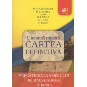 Literatura romana - Cartea definitiva. Pregatirea examenului de bacalaureat 2010-2011