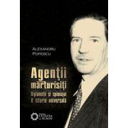 Agenţii mărturisiţi. Diplomaţii şi spionajul. O istorie universală. EDITIA 2-a revizuita