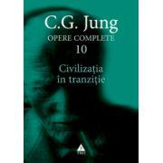 Opere complete. vol. 10, Civilizaţia în tranziţie