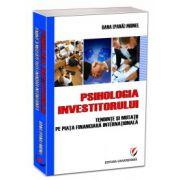 Psihologia investitorului. Tendinţe şi mutaţii pe piaţa financiară internaţională