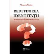 Redefinirea identităţii: pentru o social-democraţie critică