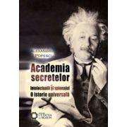 Academia secretelor. Intelectualii şi spionajul. O istorie universală